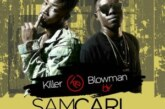 Samcarl ft Seekjah – Killer Ke Bloman (Prod By. Litbeatz)