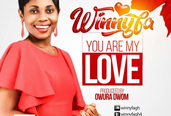 Winnyfa – You Are My Love (Prod By Owura Dwom)