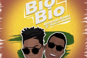 Reekado Banks ft Duncan Mighty – Bio Bio (Prod. by Baby Fresh)