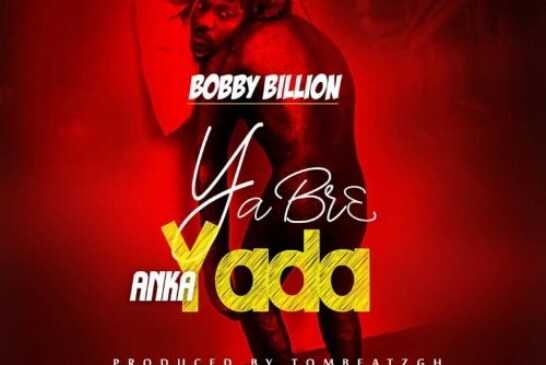 Bobby Billion – Yabrea Anka Yada (Prod. By Tombeatz)