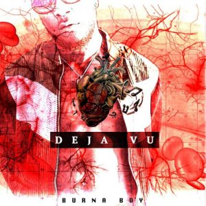 Burna Boy – Deja Vu (Prod By Chopstix)