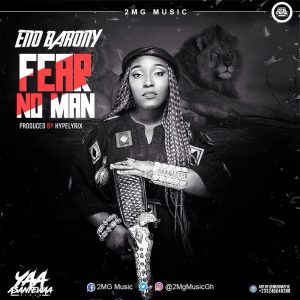 ENo Barony – Fear No Man (Warning To Gh Rappers) (Prod by Hypelyrix)