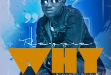 Reggie – Why (Prod By B2)