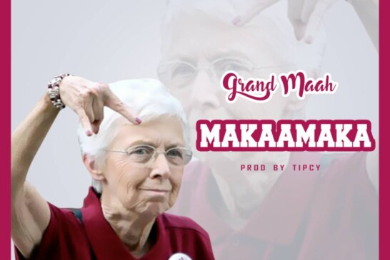 Grand Maah – Makaamaka (Prod By Tipcy)