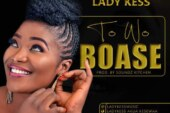 Lady Kess – To Wo Boase (Prod. by Soundz Kitchen)