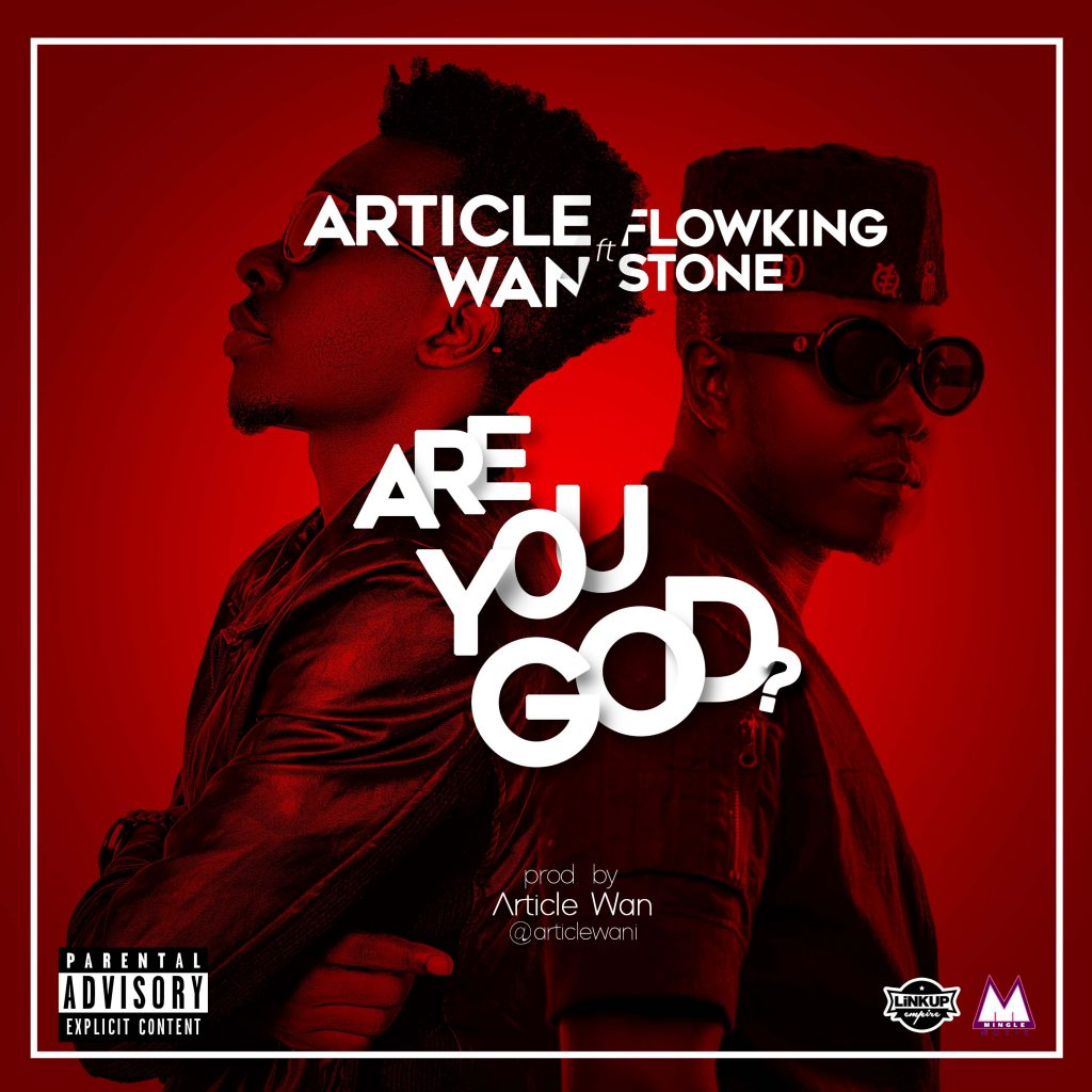 Article Wan ft. Flowking Stone - Are You God (Prod By. Article Wan)