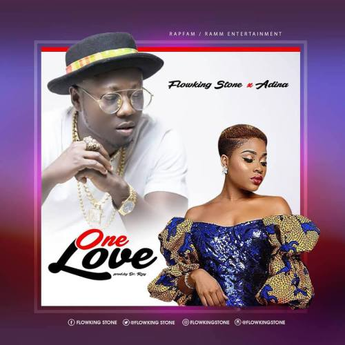 Flowking Stone Ft. Adina – One Love (Prod By Dr Ray)