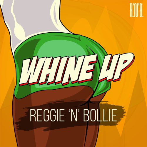 Reggie N Bollie – Whine Up (Prod By. Dr Ray Beats)