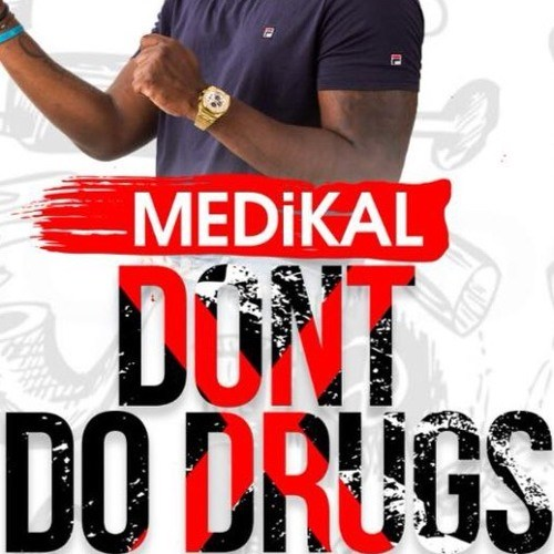 Medikal – Don't Do Drugs (Prod. by Unklebeatz)