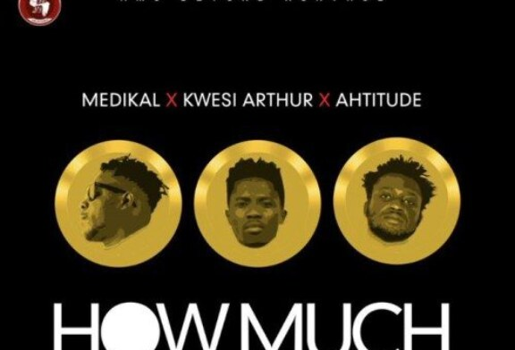 Medikal ft. Kwesi Arthur x Ahtitude – How Much (Lyrics)