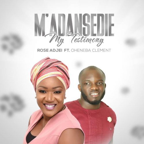 Rose Adjei Ft. Oheneba Clement - M'Adansedie  (Prod By D.D.T)
