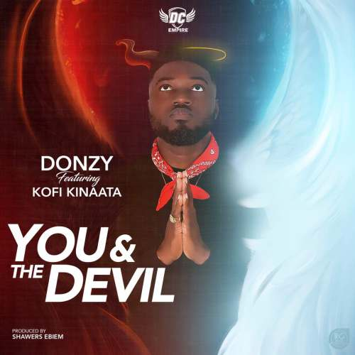 Donzy ft. Kofi Kinaata - You & The Devil (Prod. by Shawers Ebiem)