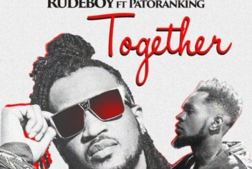 Rudeboy Ft. Patoranking – Together (Lyrics)
