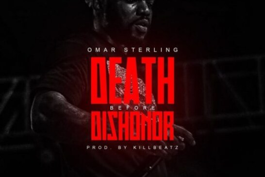 Omar Sterling – Death Before Dishonor (Prod By. Killbeatz)